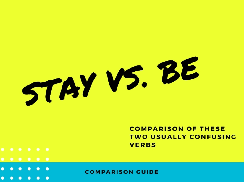 Be Vs. stay